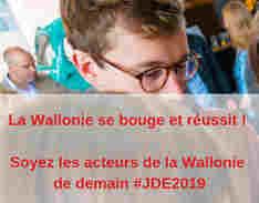 La Wallonie se bouge et réussit! Soyez les acteurs de la Wallonie de demain #JDE2019